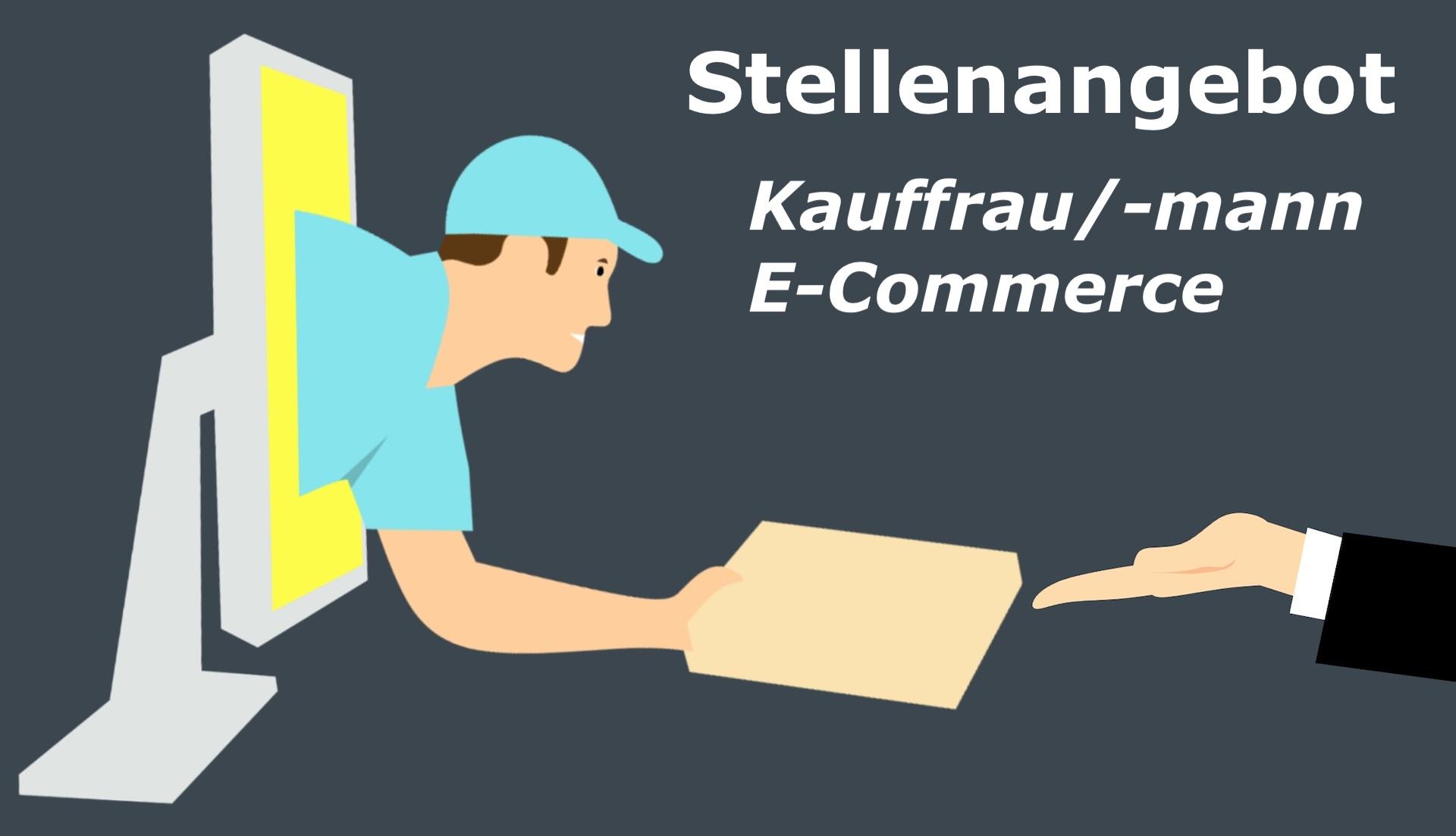 Stellenangebot E-Commerce Kaufmann