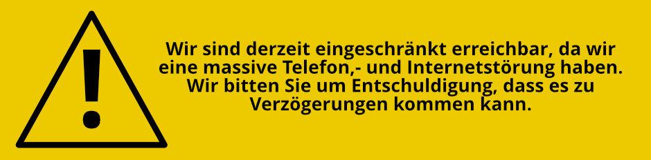 Wir sind derzeit eingeschränkt erreichbar, da wir eine massive Telefon,- und Internetstörung haben